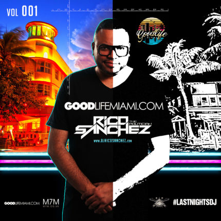 DJ Rico Sanchez GoodlifeMiami Mix vol 1