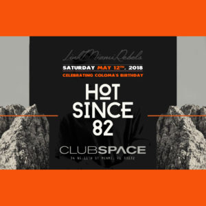 Hot since 82 at Club Space Miami