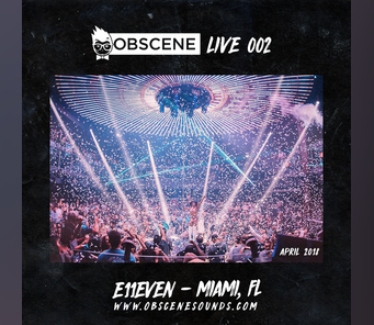 DJ Obscene at E11even Miami