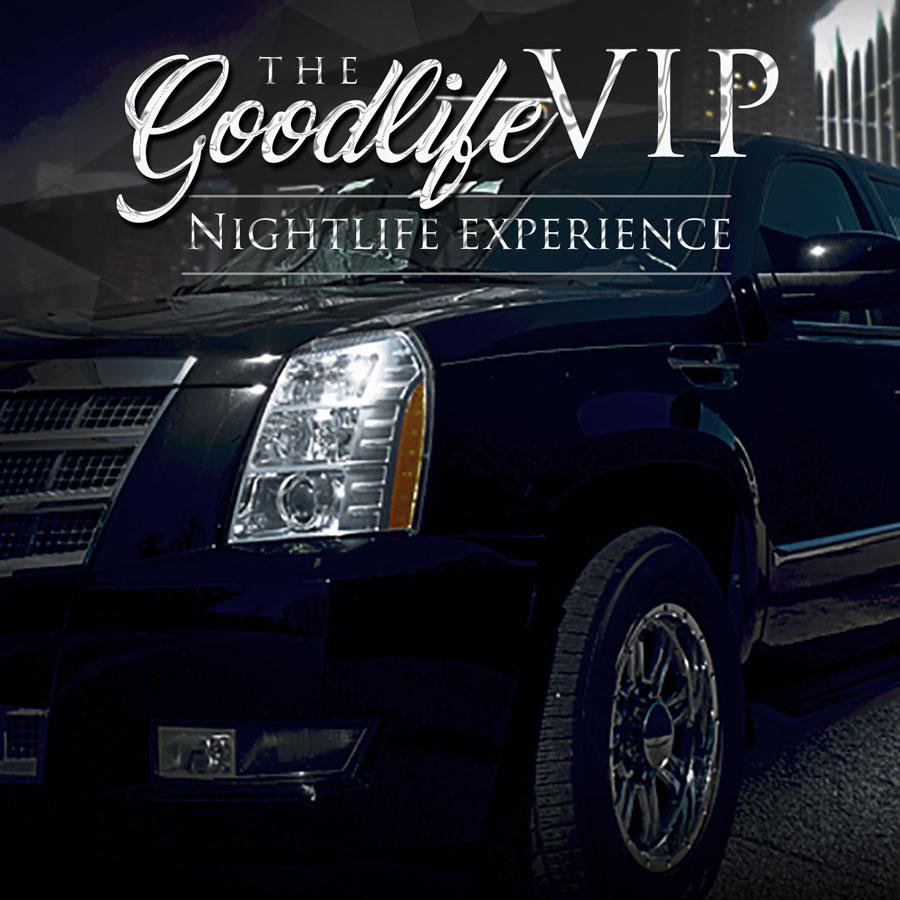 Goodlife VIP Night Life Limo Experience Saturday Night