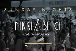 Sunday nights at Nikki Beach Miami