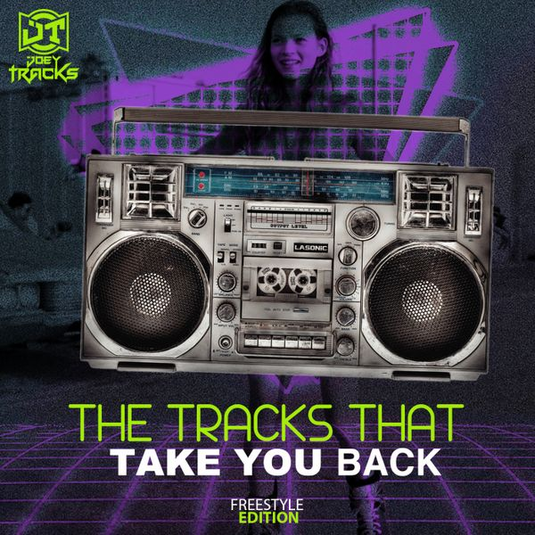 Tracks That Take You Back Freestyle Edition