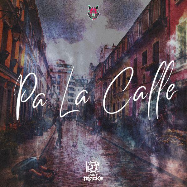 Joey Tracks Presents Pa La Calle