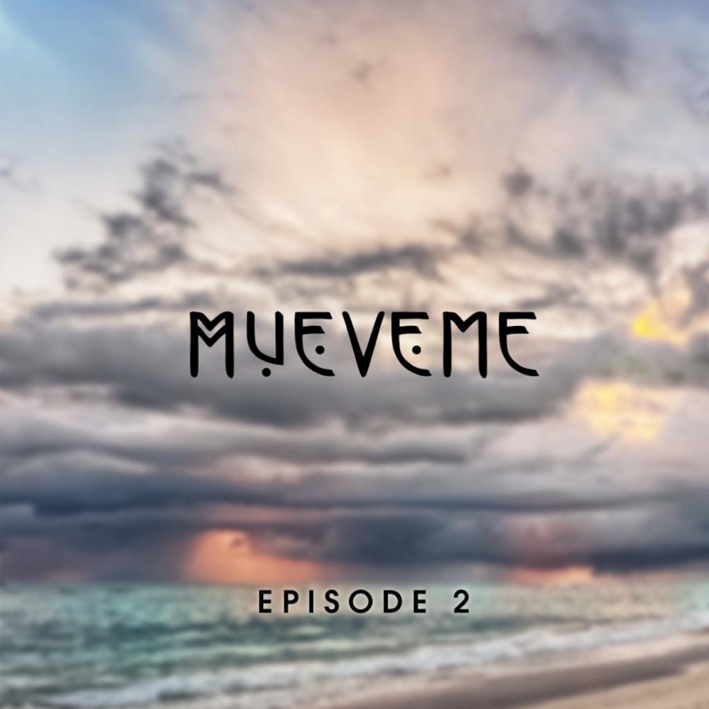 Mueveme Episode 2 Eyes Wide Open