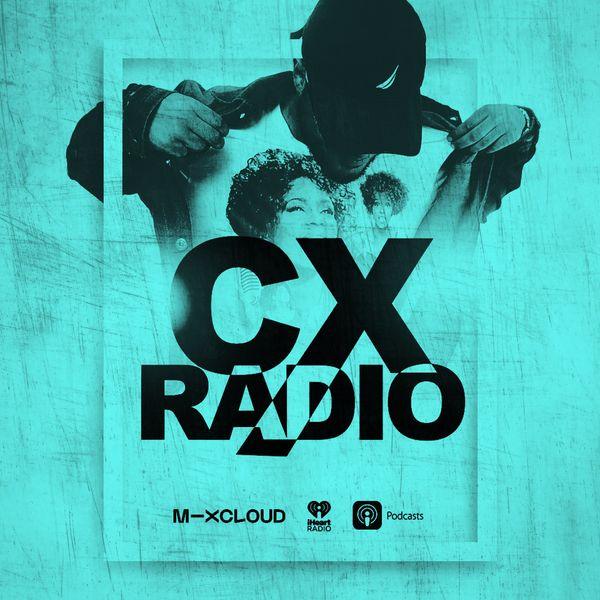 Check out CX Radio Episode 11